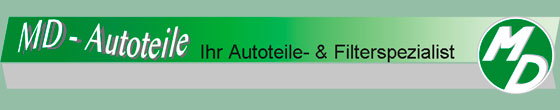 MD-Autoteile + Filter GmbH Ihr Autoteile- und Filterspezialist