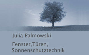 Julia Palmowski Fenster, Türen, Sonnenschutztechnik