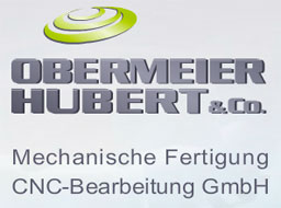 Obermeier, Hubert & Co. Mech.Fertigung.CNC Bearb.GmbH