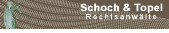 Schoch & Topel - Rechtsanwälte